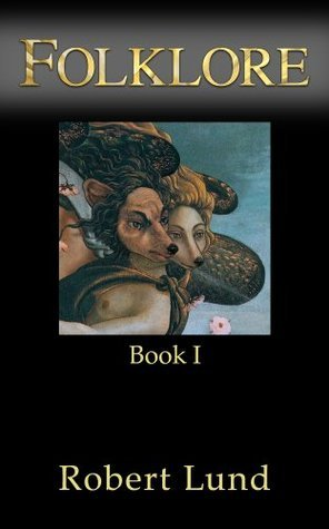Folklore: Book I  by  Robert Lund