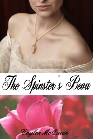 The Spinsters Beau Caylen McQueen