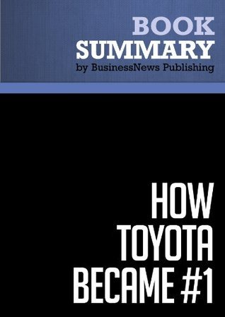 Summary: How Toyota Became #1 - David Magee  by  BusinessNews Publishing
