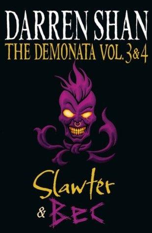 Volumes 3 and 4 - Slawter/Bec  by  Darren Shan