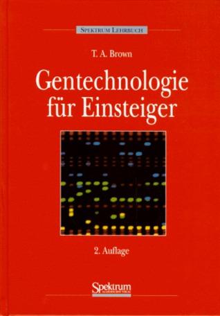 Gentechnologie für Einsteiger T.A. Brown