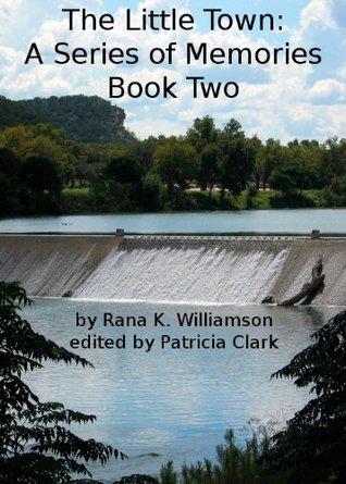 The Little Town: A Series of Memories (2) Rana Williamson