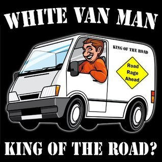 White Van Man: King of the Road?  by  Stephen Vokins
