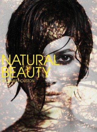 James Houston: Natural Beauty  by  James Houston