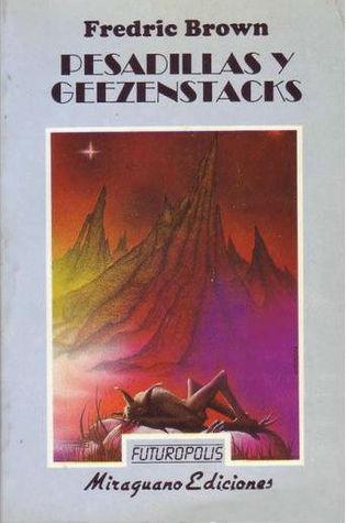 Pesadillas y Geezenstacks Fredric Brown