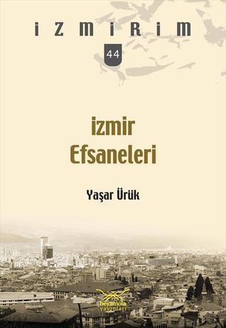 İzmir Efsaneleri (İzmirim, #44)  by  Yaşar Ürük