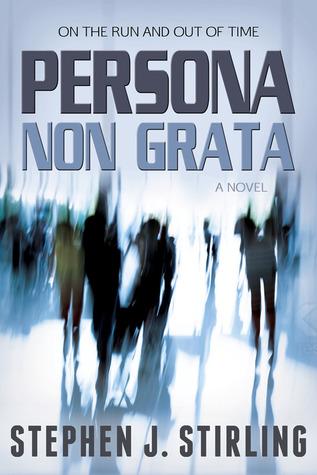 Persona non Grata  by  Stephen J. Stirling