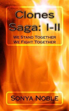 Clones Saga I-II: We Stand Together   We Fight Together Sonya Noble