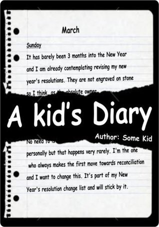 A Kids Diary  by  Some Kid