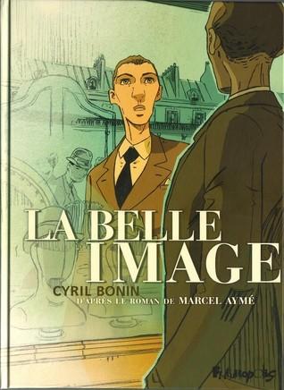 La Belle Image  by  Cyril Bonin