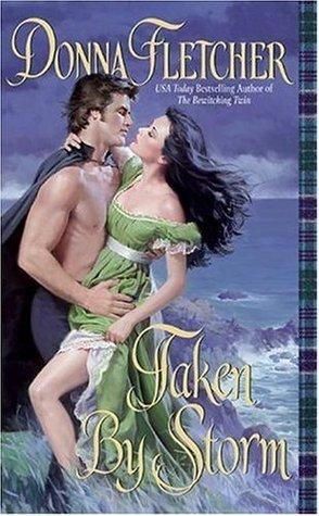 Taken By Storm (Highlander Duo, #1) Donna Fletcher
