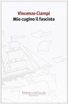 Mio cugino il fascista  by  Vincenzo Ciampi