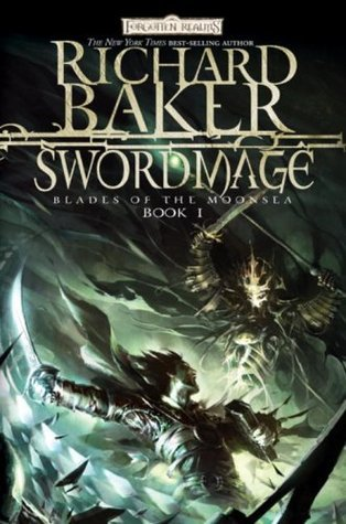 Swordmage (Forgotten Realms: Blades of the Moonsea, #1)  by  Richard Baker