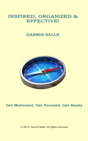 Inspired, Organized & Effective!  by  Darrin Salle