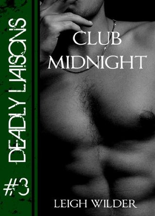 Club Midnight (Dead End Streets: Deadly Liaisons #3)  by  Leigh Wilder