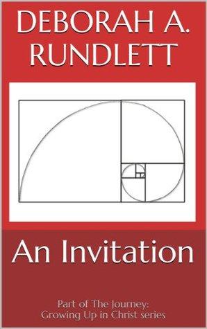 An Invitation Deborah Rundlett