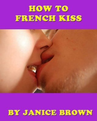 How To French Kiss Janice Brown