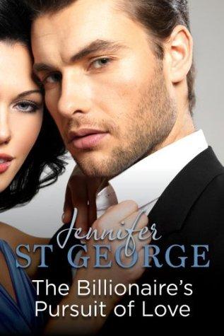 Billionaires Pursuit of Love: Destiny Romance Jennifer St. George