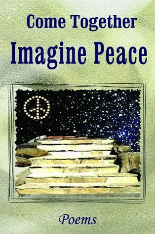 Come Together: Imagine Peace  by  Ann Smith