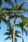 Feel Good Now  by  Katherine Pierce Chinelli