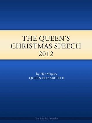 The Queens Christmas Speech 2012  by  Queen Elizabeth II