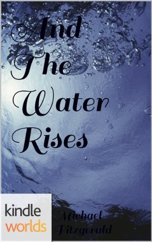 Silo Saga: And The Water Rises  by  Michael      Fitzgerald