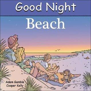 Good Night Beach (Good Night Our World series)  by  Adam Gamble