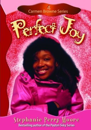 Perfect Joy (Carmen Browne, #4)  by  Stephanie Perry Moore