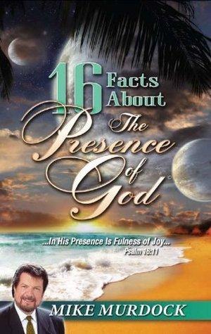 16 Facts About The Presence Of God Mike Murdock