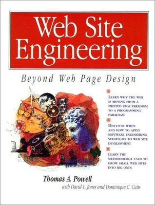 Web Site Engineering: Beyond Web Page Design  by  Thomas A. Powell