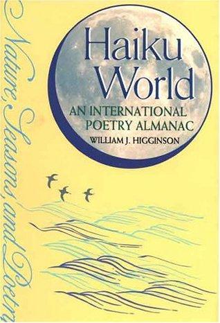 The Haiku Handbook: How to Write, Share, and Teach Haiku  by  William J. Higginson