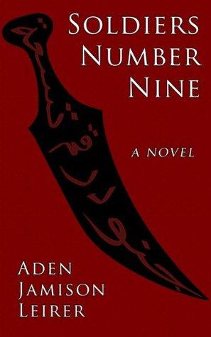 Soldiers Number Nine: A Novel  by  Aden Jamison Leirer