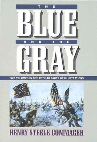 The Blue and the Gray (2 Vols in 1)  by  Henry Steele Commager
