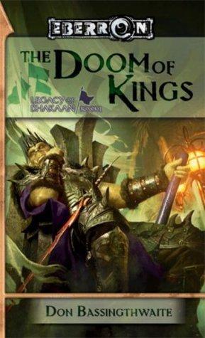The Doom of Kings (Legacy of Dhakaan, #1) (Eberron (novels)) Don Bassingthwaite