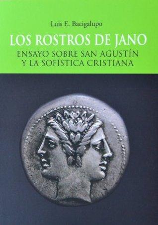 LOS ROSTROS DE JANO  by  Luis E. Bacigalupo