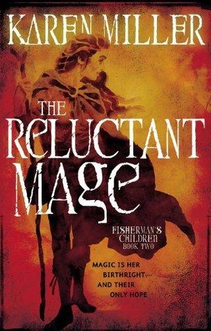 The Reluctant Mage (Fishermans Children #2) Karen Miller