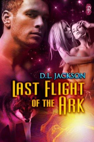 Last Flight of the Ark D.L. Jackson