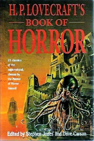 H. P. Lovecrafts Book of Horror  by  Stephen Jones