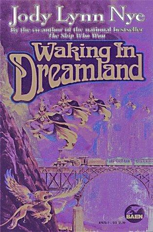 Waking in Dreamland Jody Lynn Nye