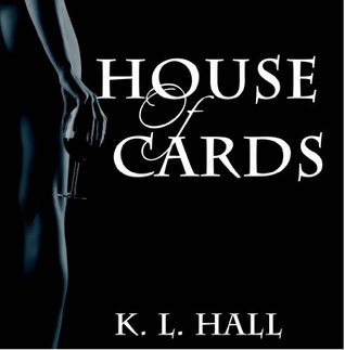 House of Cards  by  K. L. Hall
