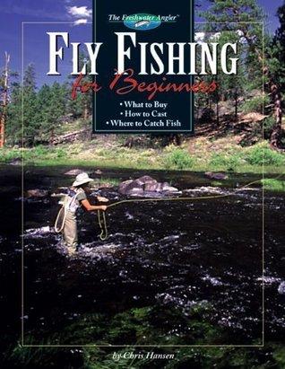 Fly Fishing for Beginners Chris Hansen