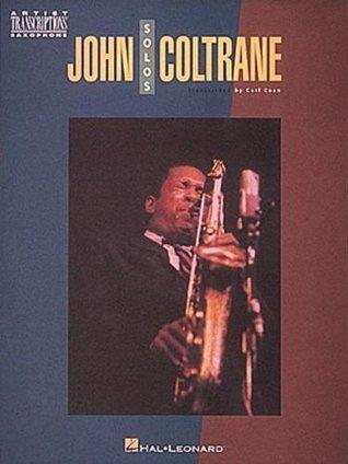 John Coltrane Solos: Soprano and Tenor Saxophone John Coltrane