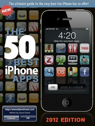 The 50 best iPhone apps - 2012 Edition  by  David Oneal
