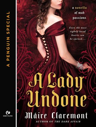 A Lady Undone (Mad Passions, #2.5)  by  Maire Claremont