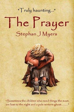 The Prayer Stephan J. Myers