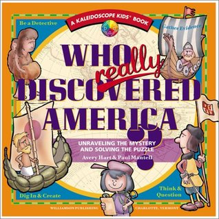 Who Really Discovered America?: Unraveling the Mystery & Solving the Puzzle  by  Avery Hart