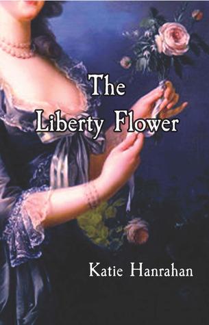 The Liberty Flower Katie Hanrahan