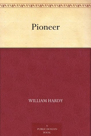 Pioneer  by  William Hardy