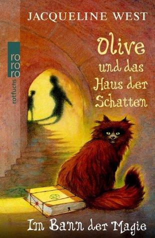 Im Bann der Magie (Olive und das Haus der Schatten, #2) Jacqueline West