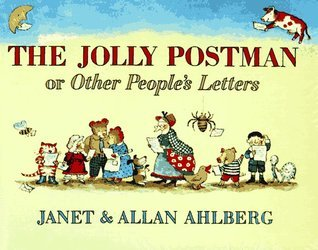The Jolly Postman, or Other Peoples Letters Janet Ahlberg